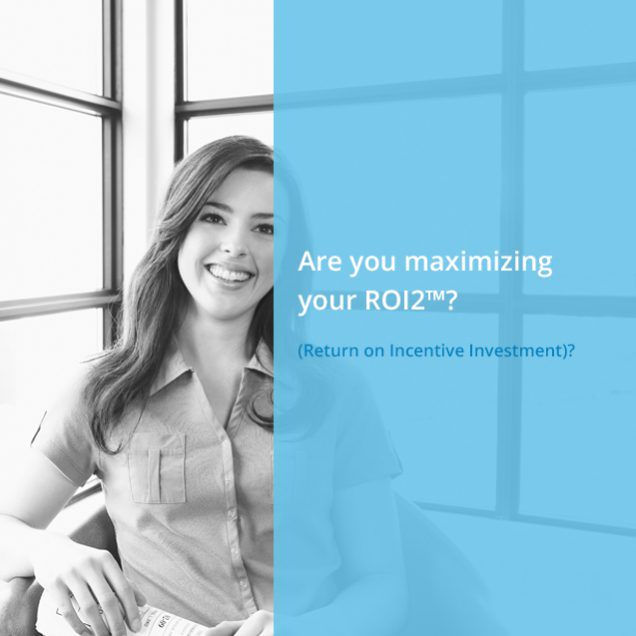 Are you maximizing your ROI2?